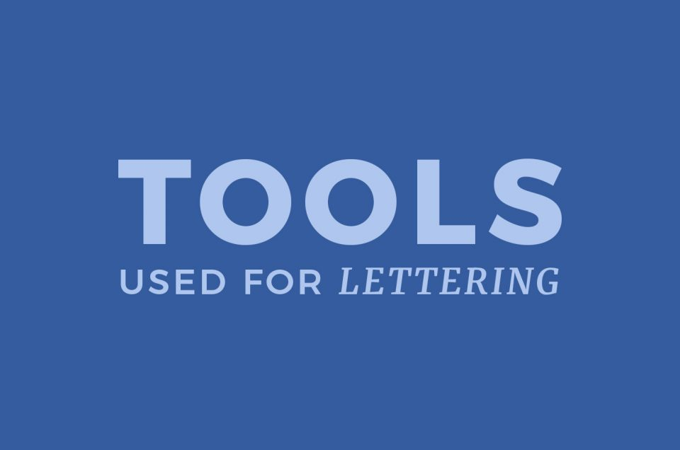 Tools Used for Lettering